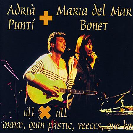 Ull x ull (Adrià Puntí + Maria del Mar Bonet) [1999]