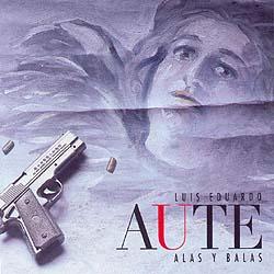 Alas y balas (Luis Eduardo Aute) [2003]