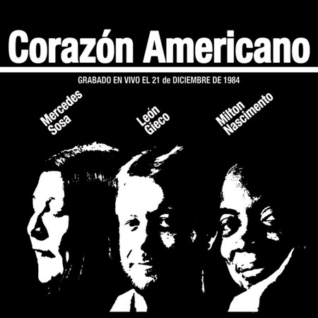 Corazón Americano (Mercedes Sosa - León Gieco - Milton Nascimento) [1985]