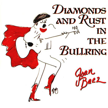 Diamonds & rust in the bullring (Joan Baez) [1989]