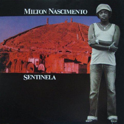 Sentinela (Milton Nascimento) [1980]