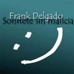Sonríete sin malicia (Frank Delgado)