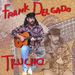 Trucho (Frank Delgado) [1998]