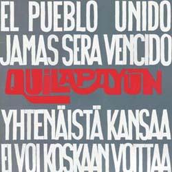 El pueblo unido jam�s ser� vencido (Yhten�ist� Kansaa Ei Voi...) (Quilapay�n)