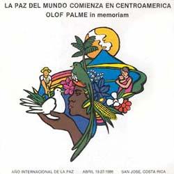 La paz del mundo comienza en Centroamérica - Olof Palme in memoriam (Obra colectiva) [1986]