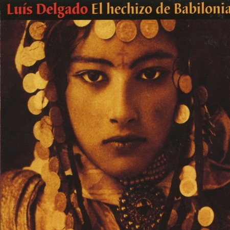 El hechizo de Babilonia (Luis Delgado)