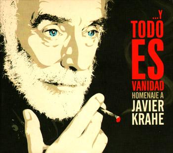 ... Y todo es vanidad. Homenaje a Javier Krahe (Obra colectiva) [2004]