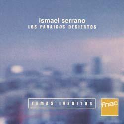 Los paraísos desiertos - Temas Inéditos (Ismael Serrano)