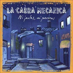 Ni jaulas, ni peceras (La Cabra Mecánica) [2003]