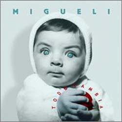 Todo cambia (Migueli)