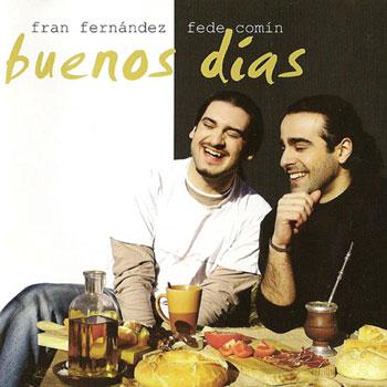 Buenos días (Fede Comín - Fran Fernández)