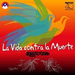 La vida contra la muerte (reedición de temas inéditos en Chile) (Quilapayún) [2005]