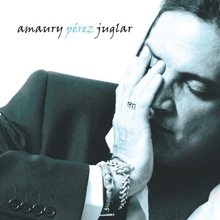 Juglar (Amaury Pérez) [2004]