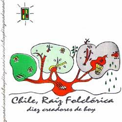 Chile, raíz folkórica. Diez creadores de hoy (Obra colectiva) [1995]