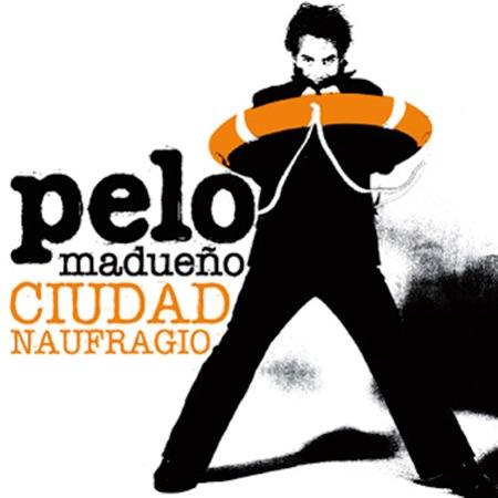 Ciudad naufragio (Pelo Madueño) [2004]
