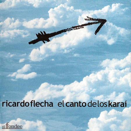 El canto de los Karaí (Ricardo Flecha)