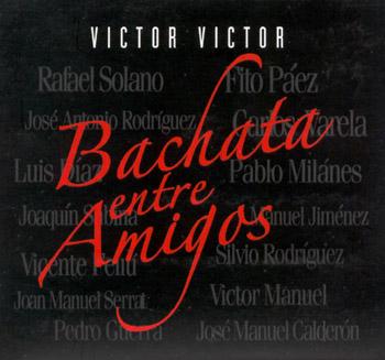 Bachata entre amigos (Víctor Víctor) [2006]