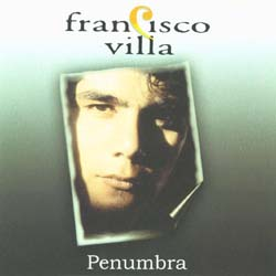 Penumbra (Francisco Villa) [1997]