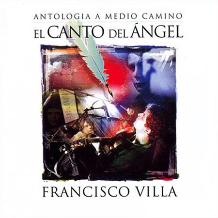 El canto del ángel (Francisco Villa) [2004]