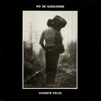 No sé quedarme (Vicente Feliú) [1985]