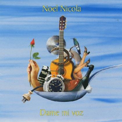 Dame mi voz (Noel Nicola)