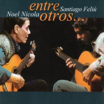 Entre otros (Noel Nicola + Santiago Feliú)