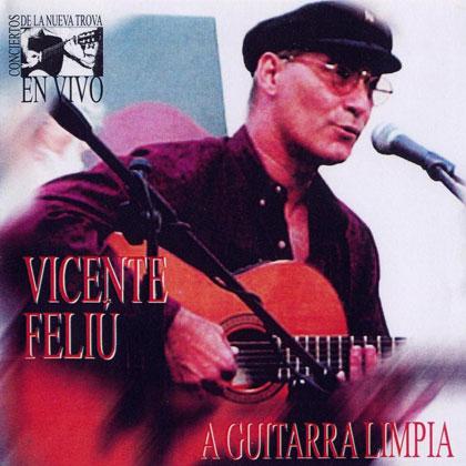 A guitarra limpia (Vicente Feliú) [1999]