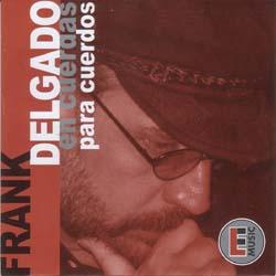 En cuerdas para cuerdos (Frank Delgado) [2004]