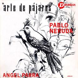 Arte de pájaros (Ángel Parra + Pablo Neruda) [1966]