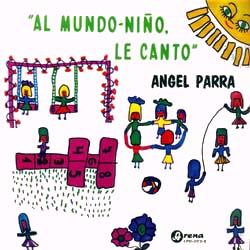 Al mundo-niño, le canto (Ángel Parra)