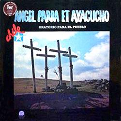 Oratorio para el pueblo (2ª versión) (Ángel Parra + Ayacucho)