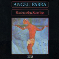 Passion selon Saint Jean (2� versi�n) (�ngel Parra)