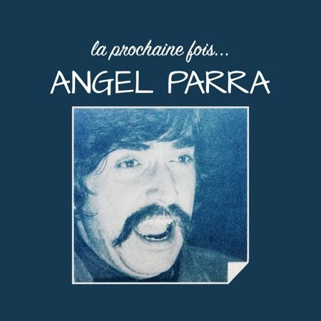 La prochaine fois (Ángel Parra) [1982]