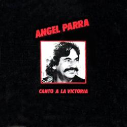Canto a la victoria (Ángel Parra) [1987]