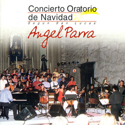 Concierto Oratorio de Navidad según San Lucas (Ángel Parra)