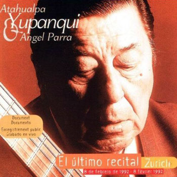 El último recital (Ángel Parra + Atahualpa Yupanqui) [1999]