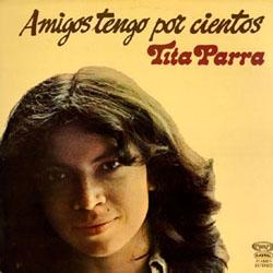 Amigos tengo por cientos (Tita Parra) [1978]