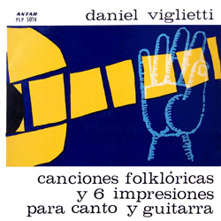 Canciones folkl�ricas y seis impresiones para canto y guitarra (Daniel Viglietti)