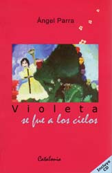 Violeta se fue a los cielos (Ángel Parra) [2006]