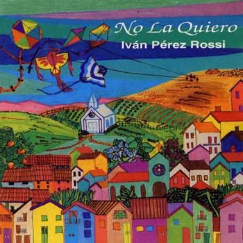 No la quiero (Iván Pérez Rossi) [1992]
