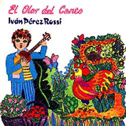 El olor del canto (Iván Pérez Rossi)