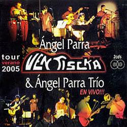 Tour verano 2005 (Ángel Parra + Ventiscka +Ángel Parra Trío) [2005]