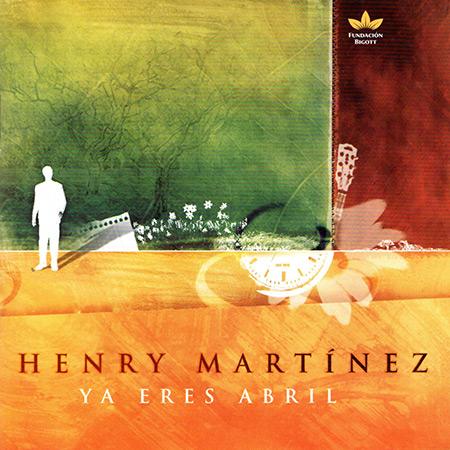 Ya eres abril (Henry Martínez)