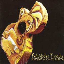 Felicidades Trovador - Homenaje a Augusto Blanca (Obra colectiva) [2005]