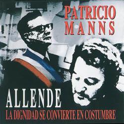 Allende: la dignidad se convierte en costumbre (Patricio Manns) [2003]