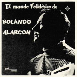 El mundo folklórico de Rolando Alarcón (Rolando Alarcón) [1969]
