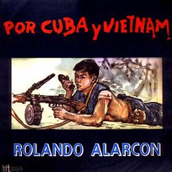 Por Cuba y Vietnam (Rolando Alarcón) [1969]
