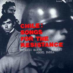 Chile: Songs for the resistance (Patricio Manns - Karaxú - Ángel Parra) [1975]