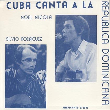 Cuba canta a la República Dominicana (Silvio Rodríguez - Noel Nicola) [1975]
