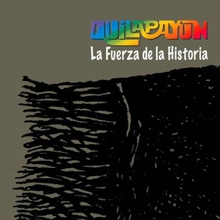 La fuerza de la Historia (Quilapayún) [2006]